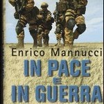 Enrico Mannucci – In pace e in guerra