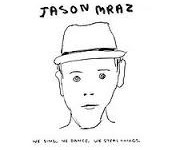 We sing, we dance, we steal things – Jason Mraz