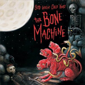 sotto-questo-cielo-nero-the-bone-machine