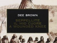 Seppellite il mio cuore a Wounded Knee – Dee Brown